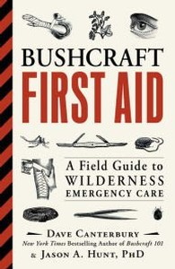 Bushcraft First Aid by Dave Canterbury and Jason Hunt
