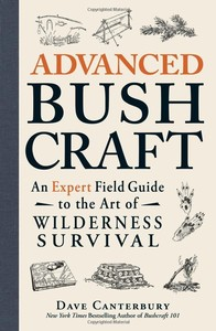 Advanced Bushcraft by Dave Canterbury
